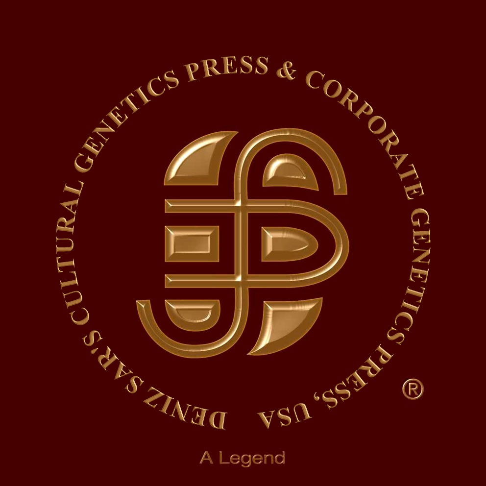 Deniz Sar's Cultural Genetics Press (TM) and Corporate Genetics Press (TM), USA.