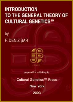 F. Deniz Sar: Introduction to the General Theory of Cultural Genetics (TM), Cultural Genetics Press (TM), New York, 2003.